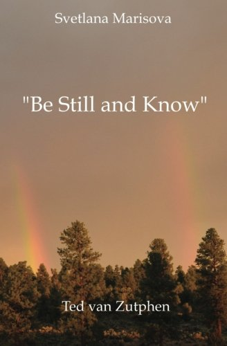 "9780473206642: ""Be Still and Know"": a journey through love in Japanese short form poetry (the b & w version)"