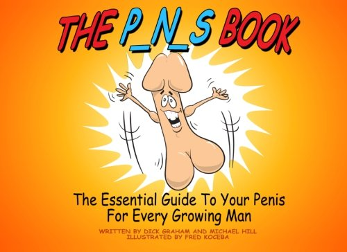 9780473212148: The PNS Book: The Penis- it's the greatest asset of every male. But like life, it doesn't come with an instruction manual. The PNS Book answers all of ... that all boys and many men still ask.