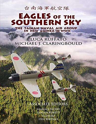 9780473217631: Eagles of the Southern Sky - Japanese Aircraft WW2, Tainan Air Group, Illustrated