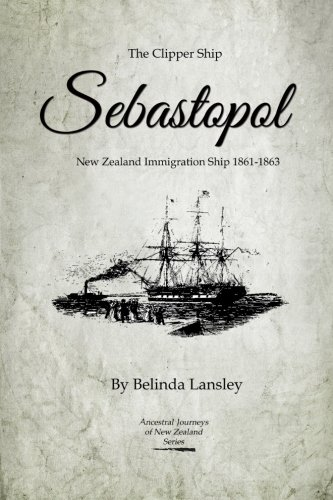 9780473218904: The Clipper Ship Sebastopol: New Zealand Immigration Ship 1861-1863 (Ancestral Journeys of New Zealand)
