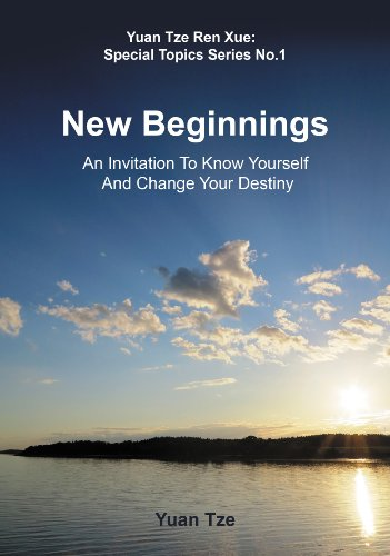 9780473219802: New Beginnings: An Invitation to Know Yourself and Change Your Destiny (Yuan Tze Ren Xue; Special Topics Series)