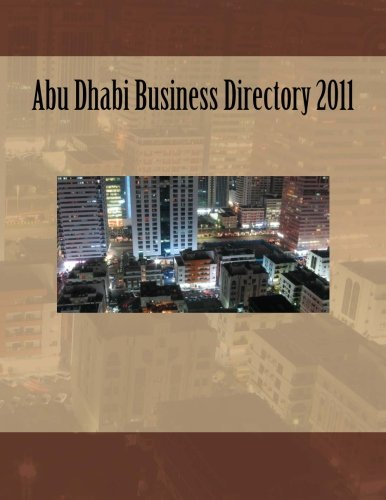 9780473220419: Abu Dhabi Business Directory 2011: Profiles and contact details for key government organisations & state owned enterprises, listed companies, major ... and contact information for universities