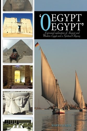 9780473231439: 'O Egypt, Egypt': A personal exploration of Ancient and Modern Egypt and a Spiritual Odyssey