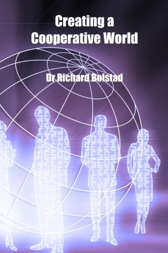 Creating a Cooperative World: Dr Richard Bolstad