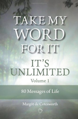 9780473242626: TAKE MY WORD FOR IT - IT'S UNLIMITED Volume 1