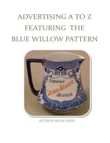 9780473243746: Advertising A To Z Featuring The Blue Willow Pattern