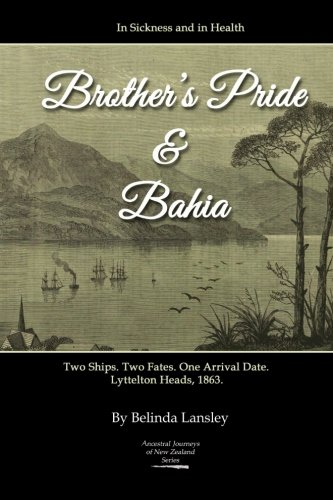 9780473250164: In Sickness and in Health: Brother's Pride and Bahia.: Two Ships. Two Fates. One Arrival Date. Lyttelton Heads, 1863. (Ancestral Journeys of New Zealand)