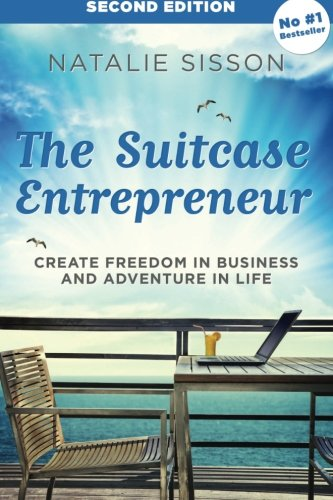 9780473251246: The Suitcase Entrepreneur: Create freedom in business and adventure in life