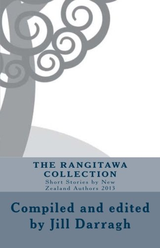9780473261030: The Rangitawa Collection: Short Stories by New Zealand Authors 2013