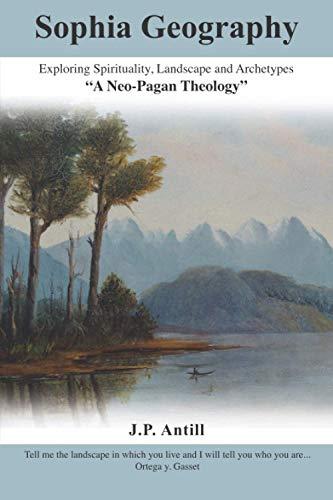 9780473262860: Sophia Geography: - Exploring Spirituality, Landscape and Archetypes