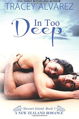 9780473272142: In Too Deep: Volume 1 (Due South: A Sexy Contemporary Romance)