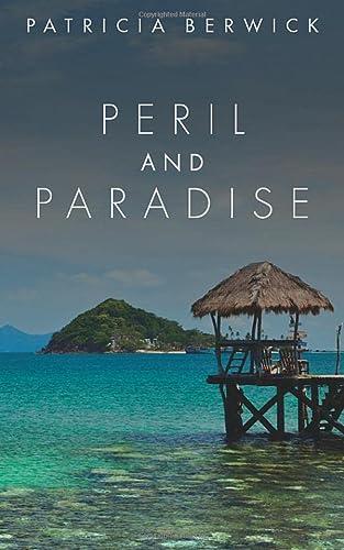 Peril and Paradise: Berwick, Patricia