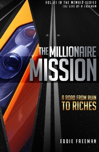 9780473274535: The Millionaire Mission: A Road from Ruin to Riches (The Freeman Files) (Volume 1)