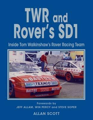 9780473281281: TWR and Rover's SD1, inside Tom Walkinshaw's Rover Racing Team