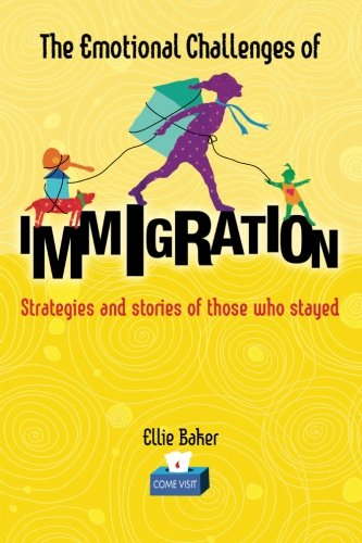 9780473286989: The Emotional Challenges of Immigration: Strategies and stories of those who stayed