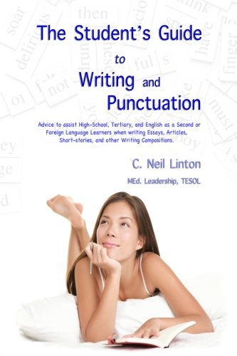 9780473290269: The Student's Guide to Writing and Punctuation: Advice to Assist High-School, Tertiary, and English as a Second or Foreign Language Learners when ... and other Writing Compositions.