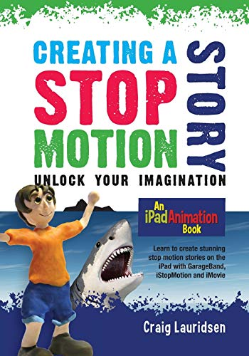 9780473301231: Creating a Stop Motion Story: Unlock your Imagination