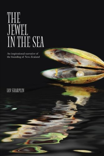 9780473308247: The Jewel in the Sea: Based on the True Story of New Zealand