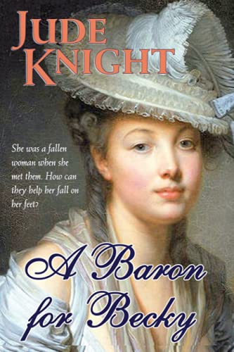 A Baron for Becky: Jude Knight