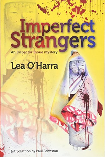 9780473333263: Imperfect Strangers: An Inspector Inoue mystery