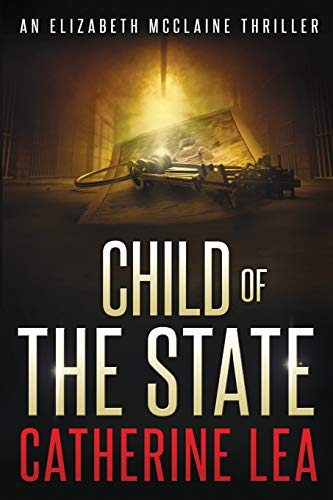9780473345006: Child of the State (An Elizabeth McClaine Thriller) (Volume 2)