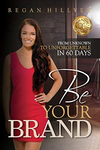 9780473355906: Be Your Brand: From Unknown To Unforgettable in 60 Days