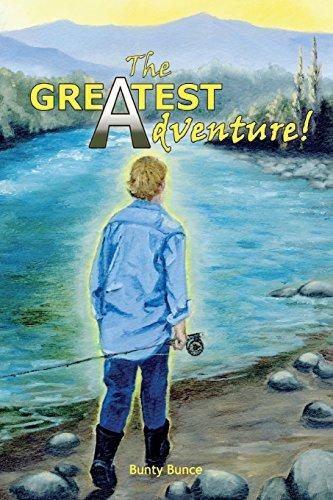 The Greatest Adventure! (Paperback): Bunty Bunce