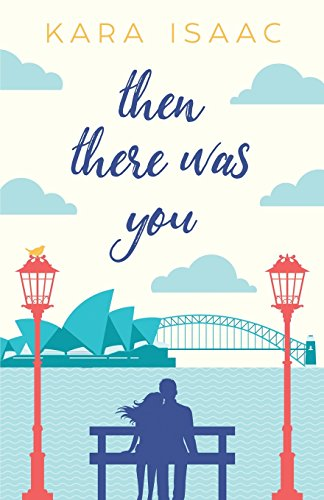 Then There Was You: Kara Isaac