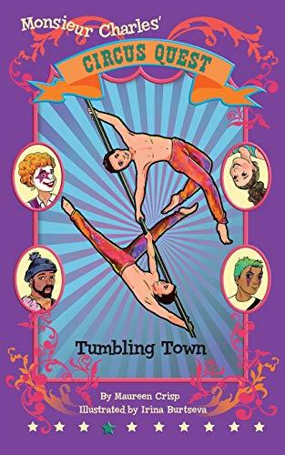 9780473507343: Tumbling Town: 4 (Circus Quest Series)
