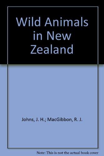 Wild Animals in New Zealand: J. H. Johns