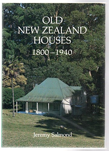 9780474000492: Old New Zealand Houses 1800-1940