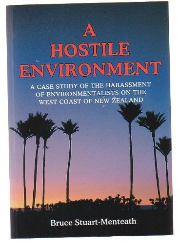 A Hostile Environment: A Case Study of the Harassment of Environmentalists on the West Coast of New...