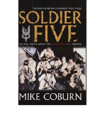 9780476000902: Soldier Five. The real story of the Bravo Two Zero mission