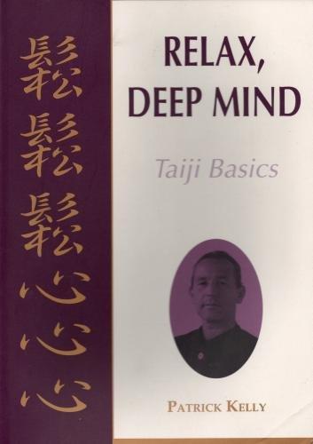 9780476004252: Relax, Deep Mind - Taiji Basics