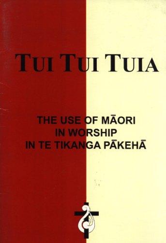 9780476013599: Tui Tui Tuia: The Use of Maori in Worship in Te Tikanga Pakeha