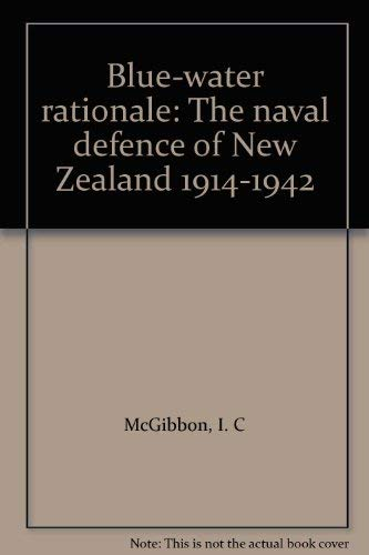 Blue-Water Rationale: The Naval Defence of New Zealand 1914-1942