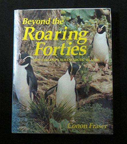 Beyond the roaring forties :; New Zealand's subantarctic islands: Fraser, Conon