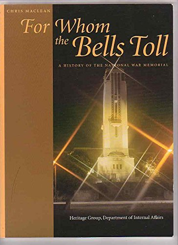 9780477018524: For whom the bells toll: A history of the National War Memorial