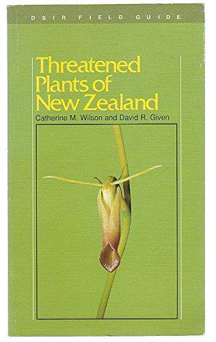 Threatened plants of New Zealand (DSIR field guide): Wilson, Catherine M