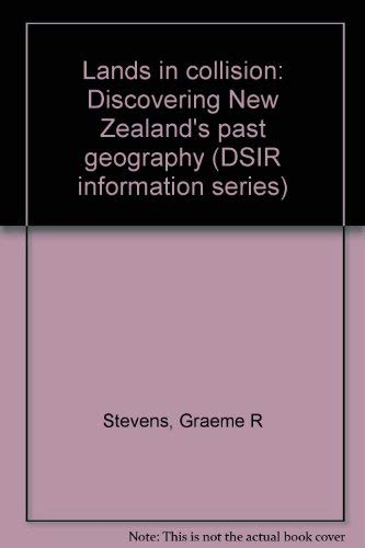 9780477067607: Lands in collision: Discovering New Zealand's past geography (DSIR information series)