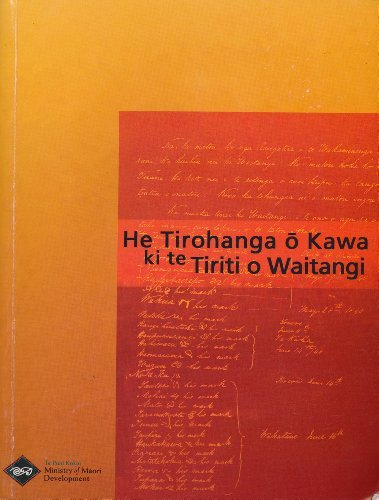 9780478091939: He Tirohanga O Kawa Ki Te Tiriti O Waitangi: A Guide to the Principles of the Treaty of Waitangi As Expressed By the Courts and the Waitangi Tribunal