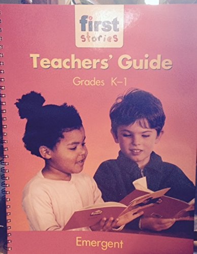 First Stories Teachers' Guide Grades K-1 Emergent: Thompson, Lois; Braddock, Beth; Young, ...