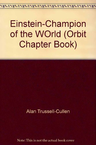 Einstein-Champion of the WOrld (Orbit Chapter Book): Alan Trussell-Cullen