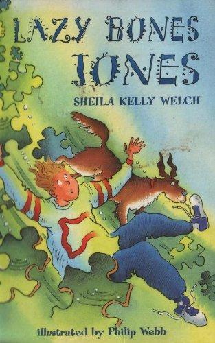 Lazy Bones Jones (Orbit Chapter Books): Sheila Kelly Welch