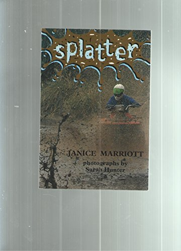 Splatter (Orbit Chapter Books): Janice Marriott; Photographer-Sarah