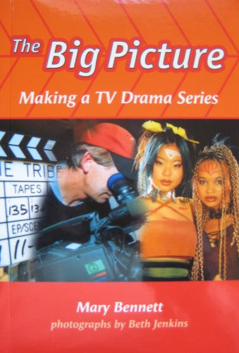 9780478237757: The Big Picture, Making a TV Drama Series (Orbit Chapter Books)