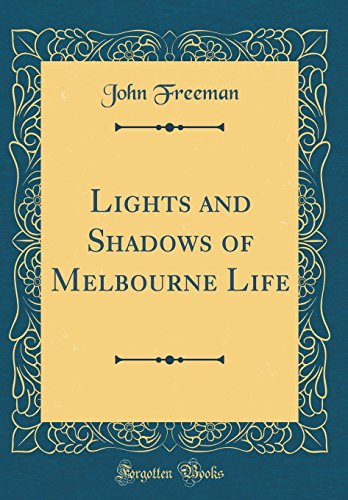 9780483031760: Lights and Shadows of Melbourne Life (Classic Reprint)