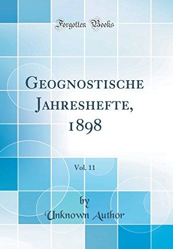Geognostische Jahreshefte, 1898, Vol. 11 (Classic Reprint) (Hardback) - Unknown Author