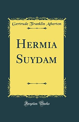 9780483116757: Hermia Suydam (Classic Reprint)