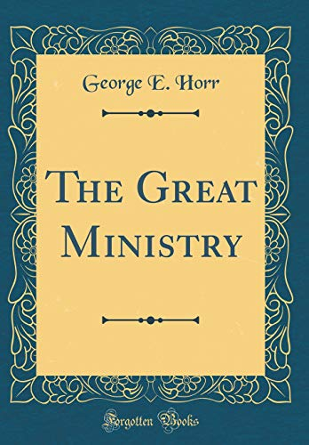 9780483151260: The Great Ministry (Classic Reprint)